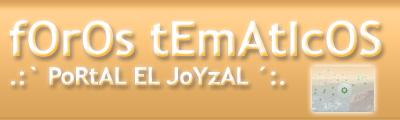 fOrOs TemAtIcOS - .: PoRtAL EL JoYzAL :. - EL ANDEVALO .ES